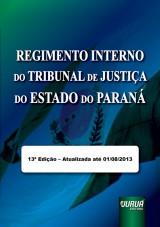 Capa do livro: Regimento Interno do Tribunal de Justiça do Estado do Paraná, Organizadores: Emilio Sabatovski e Iara P. Fontoura