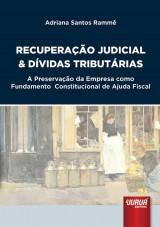 Capa do livro: Recuperação Judicial & Dívidas Tributárias, Adriana Santos Rammê