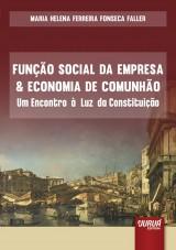 Capa do livro: Função Social da Empresa & Economia da Comunhão - Um Encontro à Luz da Constituição, Maria Helena Ferreira Fonseca Faller