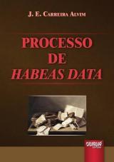 Capa do livro: Processo de Habeas Data, J. E. Carreira Alvim