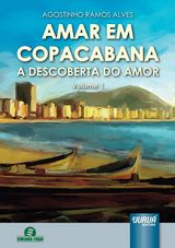 Capa do livro: Amar em Copacabana - A Descoberta do Amor - Volume 1, Agostinho Ramos Alves