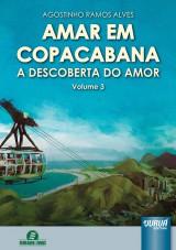Capa do livro: Amar em Copacabana - A Descoberta do Amor - Volume 3, Agostinho Ramos Alves