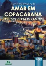 Capa do livro: Amar em Copacabana - A Descoberta do Amor - Volume 5, Agostinho Ramos Alves