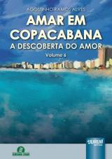 Capa do livro: Amar em Copacabana - A Descoberta do Amor - Volume 6, Agostinho Ramos Alves