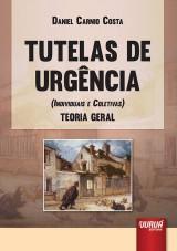 Capa do livro: Tutelas de Urgência (Individuais e Coletivas), Daniel Carnio Costa