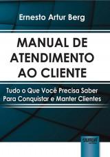 Capa do livro: Manual de Atendimento ao Cliente, Ernesto Artur Berg