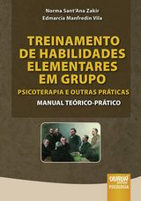 Capa do livro: Treinamento de Habilidades Elementares em Grupo: Psicoterapia e Outras Pr�ticas - Manual Te�rico-Pr�tico, Norma Sant�Ana Zakir e Edmarcia Manfredin Vila