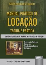 Capa do livro: Manual Prático de Locação - Teoria e Prática - De acordo com as mais recentes alterações à Lei 8.245/91, Gabriel José Pereira Junqueira