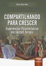 Capa do livro: Compartilhando para Crescer - Experiências Psicoterápicas em Gestalt-Terapia, Clovis Rosa Nery