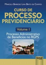 Capa do livro: Curso de Processo Previdenciário - Volume 1, Marcelo Barroso Lima Brito de Campos