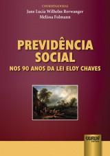 Capa do livro: Previd�ncia Social nos 90 Anos da Lei Eloy Chaves, Coordenadoras: Melissa Folmann e Jane Lucia Wilhelm Berwanger
