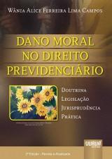 Capa do livro: Dano Moral no Direito Previdenciário, Wânia Alice Ferreira Lima Campos