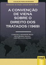 Capa do livro: Convenção de Viena sobre o Direito dos Tratados (1969), A, Carolina Laboissiere Muzzi, Júlia Soares Amaral e Loni Melillo Cardoso