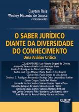 Capa do livro: Saber Jurídico Diante da Diversidade do Conhecimento, O - Uma Análise Crítica, Coordenadores: Clayton Reis e Wesley Macedo de Sousa