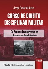 Capa do livro: Curso de Direito Disciplinar Militar, Jorge Cesar de Assis