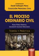 Capa do livro: El Proceso Ordinario Civil - Teoría y Práctica, Rosa Pérez Martell y Salvador Iglesias Machado