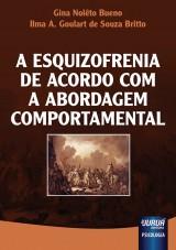 Capa do livro: Esquizofrenia de Acordo com a Abordagem Comportamental, A, Gina Nol�to Bueno e Ilma A. Goulart de Souza Britto