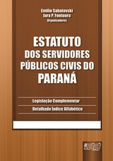 Capa do livro: Estatuto dos Servidores Públicos Civis do Paraná, Organizadores: Emílio Sabatovski e Iara P. Fontoura
