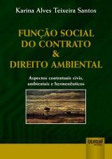 Capa do livro: Função Social do Contrato & Direito Ambiental, Karina Alves Teixeira Santos