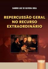 Capa do livro: Repercussão Geral no Recurso Extraordinário, Sandro Luiz de Oliveira Rosa