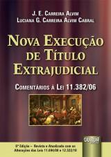 Capa do livro: Nova Execução de Título Extrajudicial - Apresentação de Teresa Arruda Alvim Wambier, J. E. Carreira Alvim e Luciana G. Carreira Alvim Cabral
