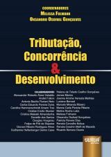 Capa do livro: Tributação, Concorrência & Desenvolvimento, Coordenadores: Melissa Folmann e Oksandro Osdival Gonçalves
