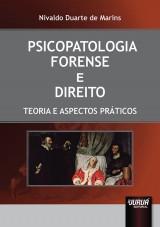 Capa do livro: Psicopatologia Forense e Direito - Teoria e Aspectos Práticos, Nivaldo Duarte de Marins