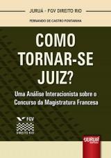 Capa do livro: Como Tornar-se Juiz?, Fernando de Castro Fontainha
