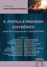 Capa do livro: E-Justiça e Processo Eletrônico, Coordenador: César Antonio Serbena