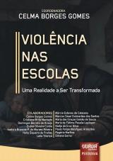 Capa do livro: Violência nas Escolas - Uma Realidade a Ser Transformada, Coordenadora: Celma Borges Gomes