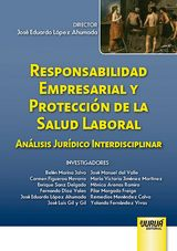 Capa do livro: Responsabilidad Empresarial y Protección de la Salud Laboral, Director: José Eduardo López Ahumada
