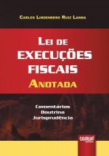Capa do livro: Lei de Execuções Fiscais Anotada, Carlos Lindenberg Ruiz Lanna