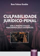 Capa do livro: Culpabilidade Jurídico-Penal - Sob a Perspectiva da Fenomenologia Existencial, Reno Feitosa Gondim