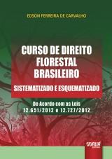 Capa do livro: Curso de Direito Florestal Brasileiro - Sistematizado e Esquematizado, 2� Impress�o Revista e atualizada 2014, Edson Ferreira de Carvalho