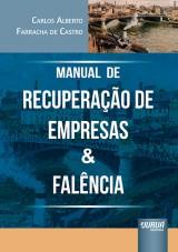 Capa do livro: Manual de Recuperação de Empresas & Falência, Carlos Alberto Farracha de Castro