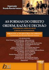 Capa do livro: As Formas do Direito - Ordem, Razão e Decisão, Organizador: Ricardo Marcelo Fonseca