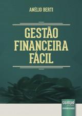Capa do livro: Gestão Financeira Fácil, Anélio Berti