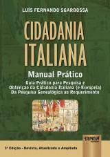 Capa do livro: Cidadania Italiana - Manual Prático - Guia Prático para Pesquisa e Obtenção da Cidadania Italiana (e Europeia), Luís Fernando Sgarbossa
