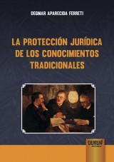 Capa do livro: La Protección Jurídica de los Conocimientos Tradicionales, Degmar Aparecida Ferreti