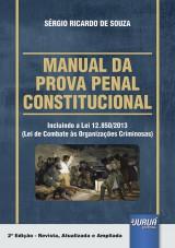 Capa do livro: Manual da Prova Penal Constitucional - Incluindo a Lei 12.850/2013 (Lei de Combate às Organizações Criminosas), Sérgio Ricardo de Souza