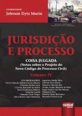 Capa do livro: Jurisdição e Processo IV, Coordenador: Jeferson Dytz Marin