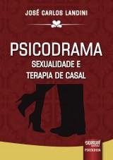 Capa do livro: Psicodrama - Sexualidade e Terapia de Casal, José Carlos Landini