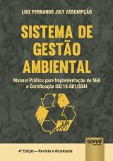 Capa do livro: Sistema de Gest�o Ambiental - Manual Pr�tico para Implementa��o de SGA e Certifica��o ISO 14.001/2004, 4� Edi��o - Revista e Atualizada, Luiz Fernando Joly Assump��o
