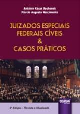 Capa do livro: Juizados Especiais Federais C�veis & Casos Pr�ticos, 2� Edi��o - Revista e Atualizada, Ant�nio C�sar Bochenek e M�rcio Augusto Nascimento