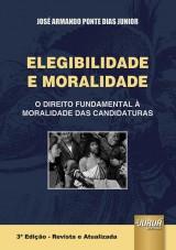 Capa do livro: Elegibilidade e Moralidade, José Armando Ponte Dias Junior