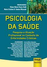 Capa do livro: Psicologia da Saúde - Pesquisa e Atuação Profissional no Contexto de Enfermidades Crônicas, Organizadoras: Eliane Maria Fleury Seidl e Maria Cristina O. Santos Miyazaki