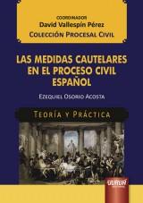 Capa do livro: Las Medidas Cautelares en el Proceso Civil Español, Ezequiel Osorio Acosta