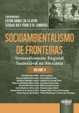 Capa do livro: Socioambientalismo de Fronteiras - Volume II - Desenvolvimento Regional Sustentável na Amazônia, Coordenadores: Edson Damas da Silveira e Serguei Aily Franco de Camargo
