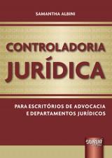 Capa do livro: Controladoria Jur�dica - Para Escrit�rios de Advocacia e Departamentos Jur�dicos, Samantha Albini