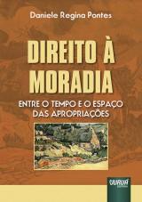 Capa do livro: Direito à Moradia - Entre o Tempo e o Espaço das Apropriações, Daniele Regina Pontes